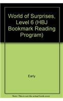 World of Surprises, Level 6 (HBJ Bookmark Reading Program) (9780153313455) by Early; Margaret Early