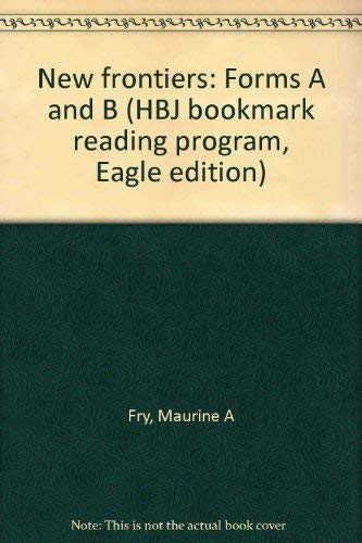 9780153315053: New frontiers: Forms A and B (HBJ bookmark reading program, Eagle edition)