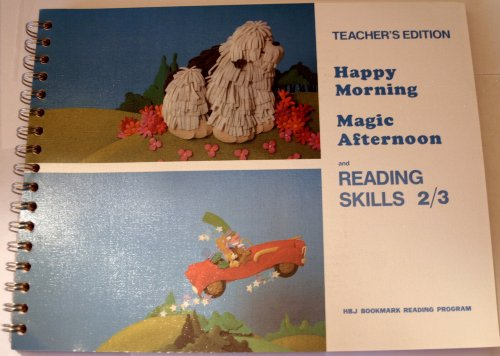 9780153317965: Happy Morning, Magic Afternoon, and Reading Skills 2/3