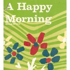 9780153321665: A Happy Morning