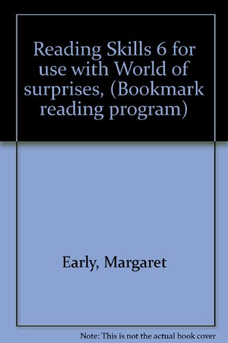 A WORLD OF SURPRISES, READING SKILLS 6 WORKBOOK