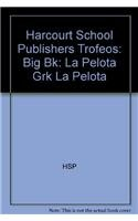 9780153324598: Harcourt School Publishers Trofeos: Big Book Grade K La Pelota (Spanish Edition)