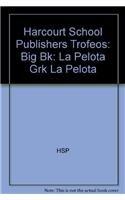 9780153324598: Harcourt School Publishers Trofeos: Big Book Grade K La Pelota