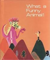 What a Funny Animal! (Imagination:An Odyssey through: Heald-Taylor, Gail