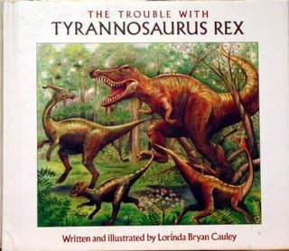 9780153329555: The Trouble with Tyrannosaurus Rex