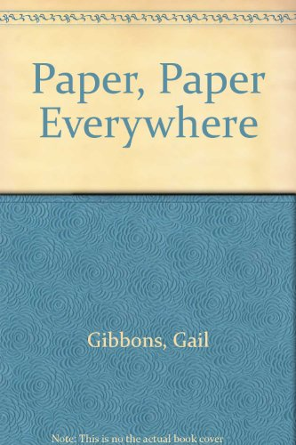 Paper, Paper Everywhere: Gail Gibbons