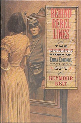 9780153329906: Behind Rebel Lines (The Incredible Story of Emma Edmonds, Civil War Spy)
