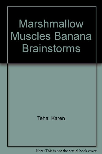 9780153329944: Marshmallow Muscles Banana Brainstorms