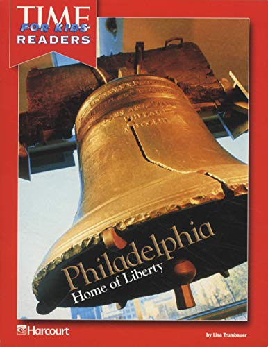 Philadelphia, Home of Liberty (Time for Kid's Readers, First Grade): Trumbauer, Lisa