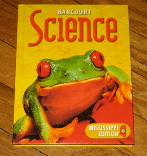 Harcourt Science Mississippi: Student Edition Grade 2 2002: HARCOURT SCHOOL PUBLISHERS