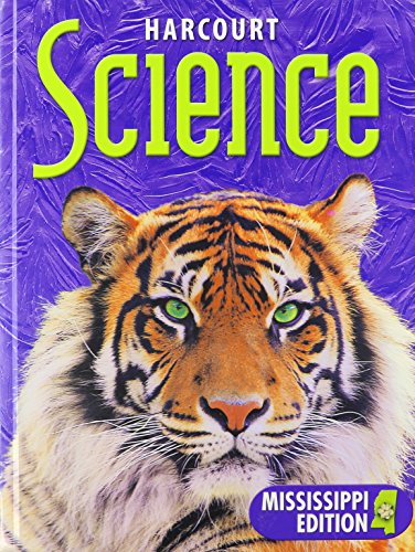 Harcourt Science Mississippi: Student Edition Grade 6 2002: HARCOURT SCHOOL PUBLISHERS