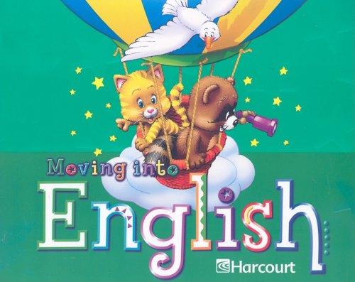 Harcourt School Publishers Moving Into English: Student: HARCOURT SCHOOL PUBLISHERS
