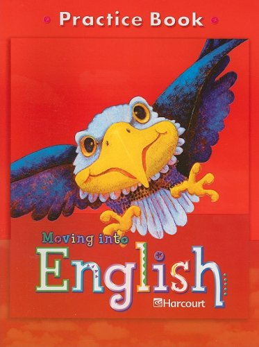 Moving Into English: Practice Book, Grade 3: HARCOURT SCHOOL PUBLISHERS
