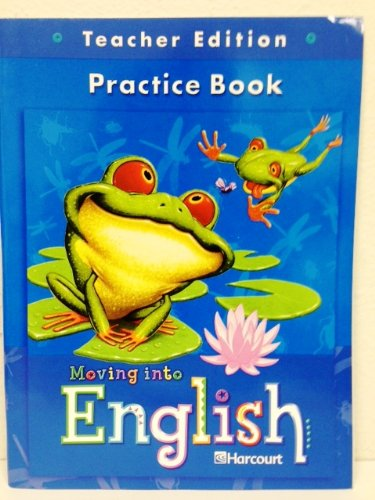 9780153342790: Moving Into English: Practice Book Teacher Edition Grade 2