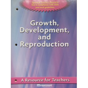 9780153346910: Growth, Development, and Reproduction: A Resource for Teachers, Grades 3-6