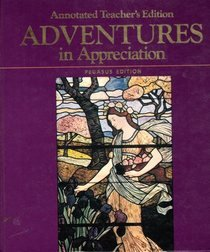 9780153348716: Adventures in Appreciation Pegasus Edition, Annotated Teacher's Edition