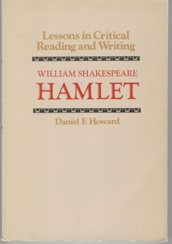 9780153353703: Lessons in critical reading and writing: William Shakespeare, Hamlet
