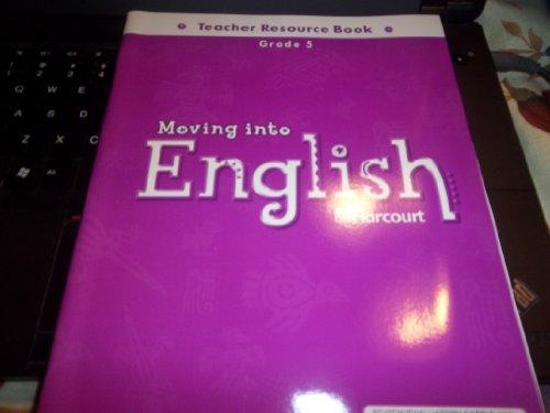 9780153354724: Moving Into English, Grade 5 (Teacher Resource Book)