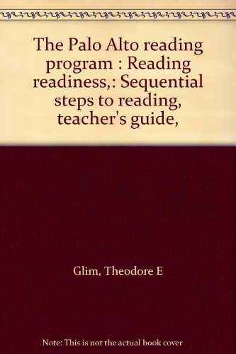 9780153360435: The Palo Alto reading program : Reading readiness,: Sequential steps to reading, teacher's guide, (Palo Alto reading program)