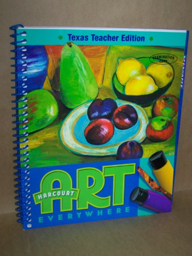 Harcourt Art Everywhere Grade 4 Texas Teacher Edition: Jacqueline Chanda and Kristen Pederson ...