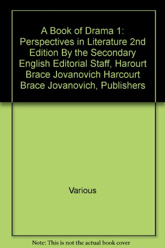 9780153367847: A Book of Drama 1: Perspectives in Literature 2nd Edition By the Secondary English Editorial Staff Harourt Brace Jovanovich Harcourt Brace Jovanovich Publishers Edition: Second