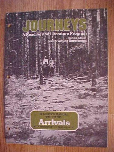 9780153370762: JOURNEYS A Reading and Literature Program Revised Edition with Writing Supplement TEACHER'S MANUAL With Tests ARRIVALS With Answer Key To Test Booklet