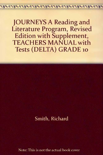 9780153370793: JOURNEYS A Reading and Literature Program, Revised Edition with Supplement, TEACHERS MANUAL with Tests (DELTA) GRADE 10