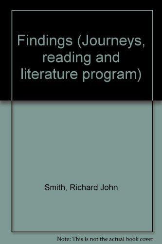 Findings (Journeys, reading and literature program): Smith, Richard John
