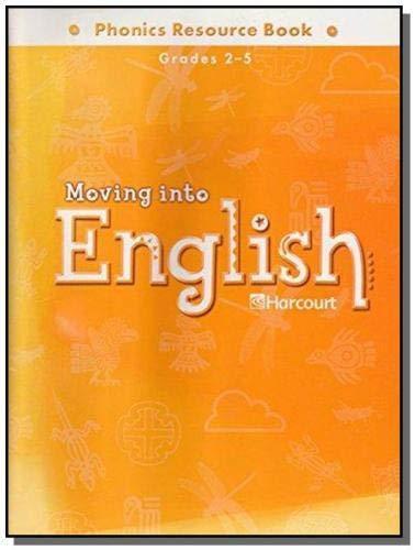 9780153374616: Harcourt School Publishers Moving Into English: Phonics Resource Book Grade 2-5 2005