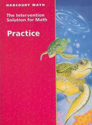 California Harcourt Math the Intervention Solution for Math: Practice, Grade 4: Harcourt School ...