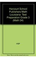 Harcourt School Publishers Math Louisiana: Test Preparation: HARCOURT SCHOOL PUBLISHERS