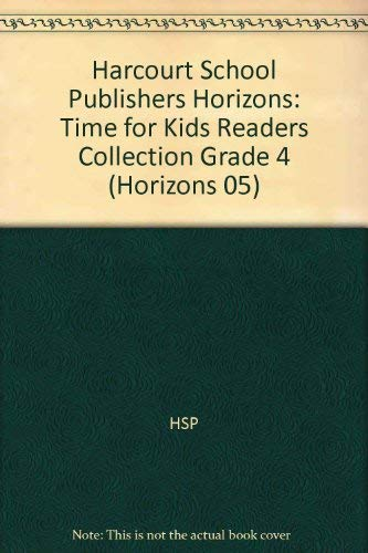 Harcourt School Publishers Horizons: Time for Kids Readers Collection Grade 4: HARCOURT SCHOOL ...
