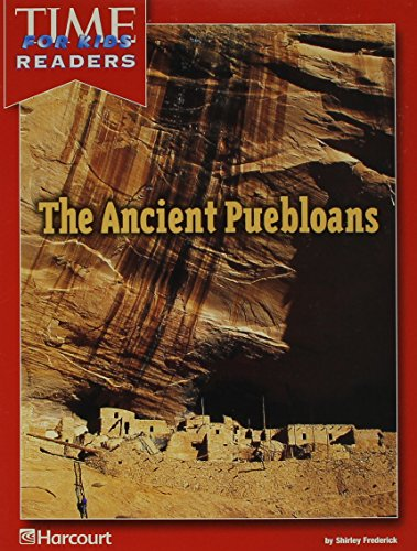 Harcourt School Publishers Reflections California: Time for Kids Reader Grade 5 Ancient Puebloans: ...