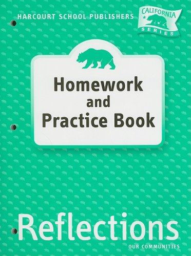 9780153414787: California Reflections Homework and Practice Book, Grade 3: Our Communities (Ca Reflections 07)