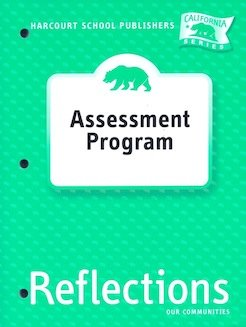 9780153414923: Harcourt School Publishers Reflections California: Asmnt Prog Gr3 Rflc 07