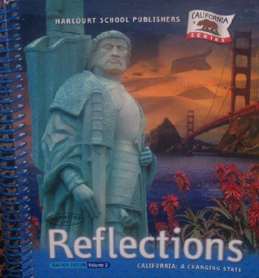 Reflections Teacher Edition Volume 2 (California: A Changing State Grade 4): Dr. Priscilla H. ...