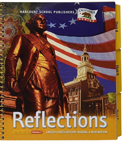 9780153424267: REFLECTIONS UNITED STATES HISTORY: MAKING A NEW NATION GRADE 5 TEACHER EDITION Vol 2 CALIFORNIA SERIES