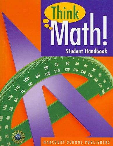 Harcourt School Publishers Think Math: Student HandBook: HARCOURT SCHOOL PUBLISHERS