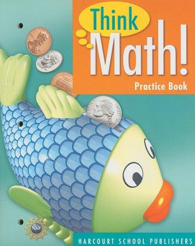 9780153424939: Harcourt School Publishers Think Math: Practice Book Think Math! Grade 1 (Nsf Think Math)