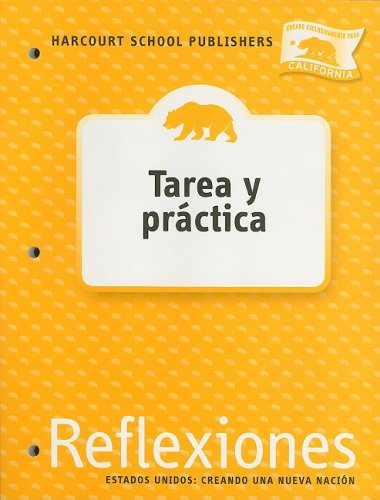 9780153432750: Harcourt School Publishers Reflexiones California: Homework&Practice Book Student Edition Reflexiones 07 Grade 4 US: Making a New Nation (Spanish Edition)