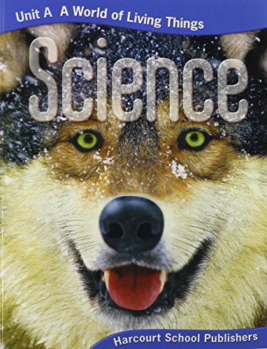 9780153435850: Science, Grade 4, Unit 1: A World of Living Things