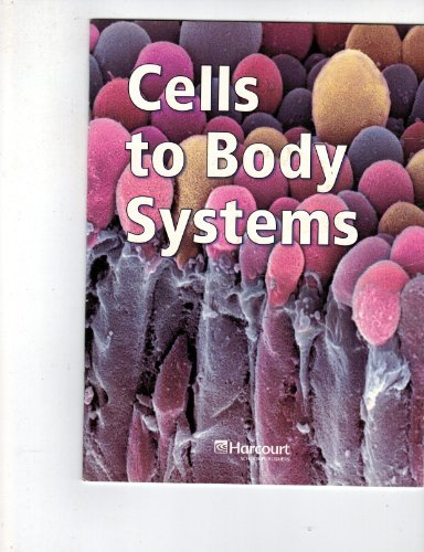 9780153437083: Harcourt Science: Below-Level Reader Grade 5 Cells and the Body Systems
