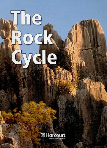 Harcourt Science: Below-Level Reader Grade 4 The Rock Cycle: HARCOURT SCHOOL PUBLISHERS