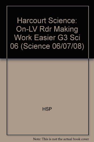 9780153439384: Harcourt Science: On-Level Reader Grade 3 Making Work Easier