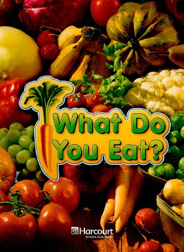 9780153439889: Harcourt Science: Above-Level Reader Grade 1 What Do You Eat?