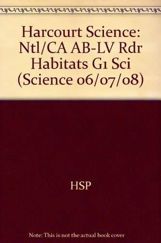 Harcourt Science: Ntl/Ca Ab-Lv Rdr Habitats G1 Sci (Science 06/07/08): HARCOURT ...