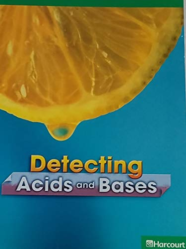 9780153440427: Harcourt Science: Above-Level Reader Grades 3-4 Dectecting Acid and Base