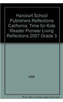 Harcourt School Publishers Reflections California: Time for Kids Reader Pioneer Living Reflections ...