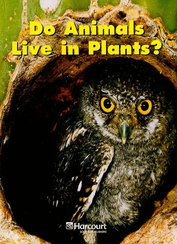 9780153446481: Harcourt Science: Science Readers Book Grade K Do Animals Live in Plants?