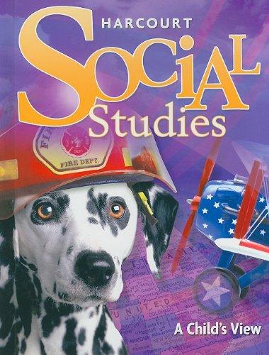 9780153471254: Harcourt Social Studies: Student Edition Grade 1 A Child's View 2007